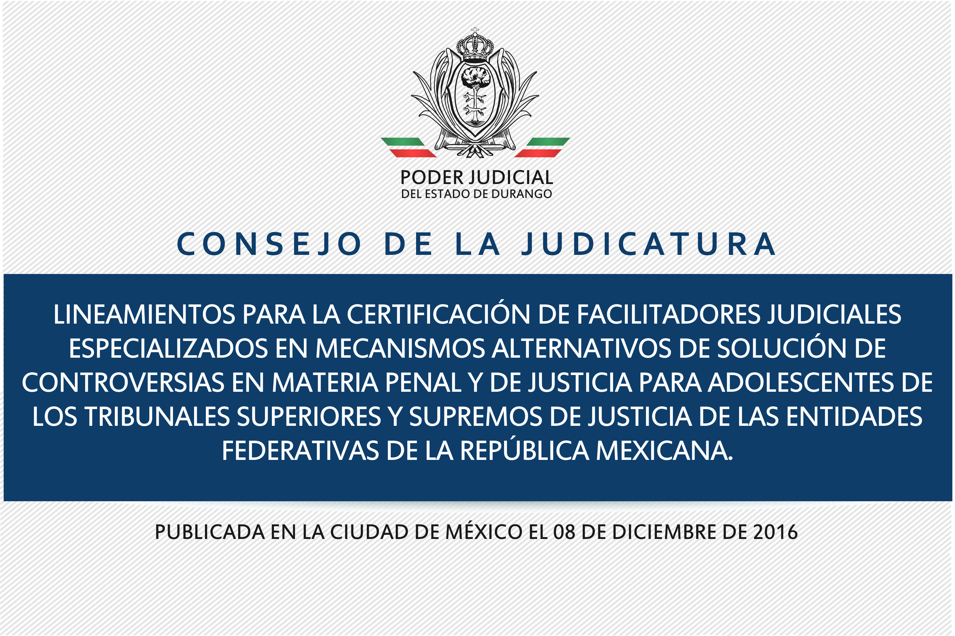 Lineamientos para la certificación de Facilitadores Judiciales Especializados en Mecanismos Alternativos de Solución de Controversias en Materia Penal y de Justicia en las Entidades Federativas de la República Mexicana
